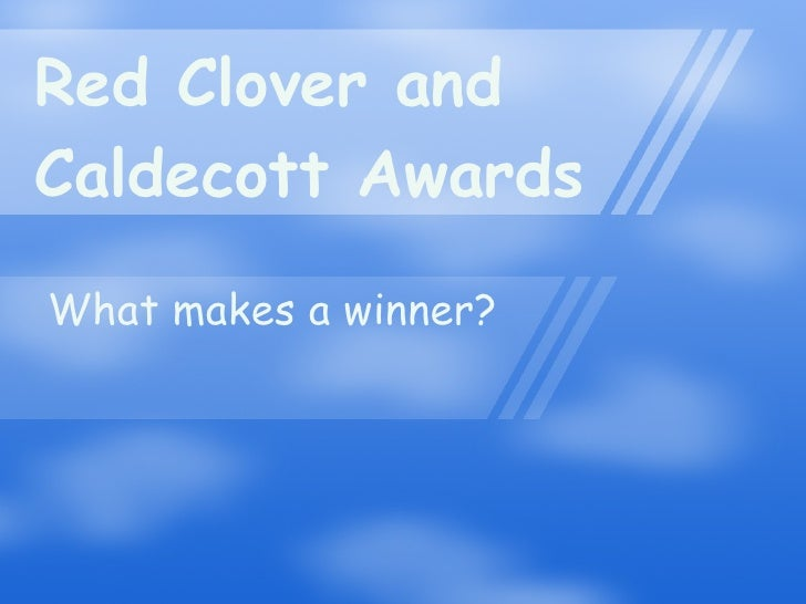 Red Clover and  Caldecott Awards What makes a winner?