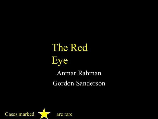 The Red Eye Anmar Rahman Gordon Sanderson Cases marked are rare