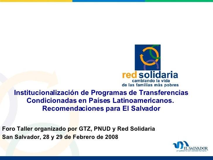 Institucionalización de Programas de Transferencias Condicionadas en Países Latinoamericanos.   Recomendaciones para El Sa...