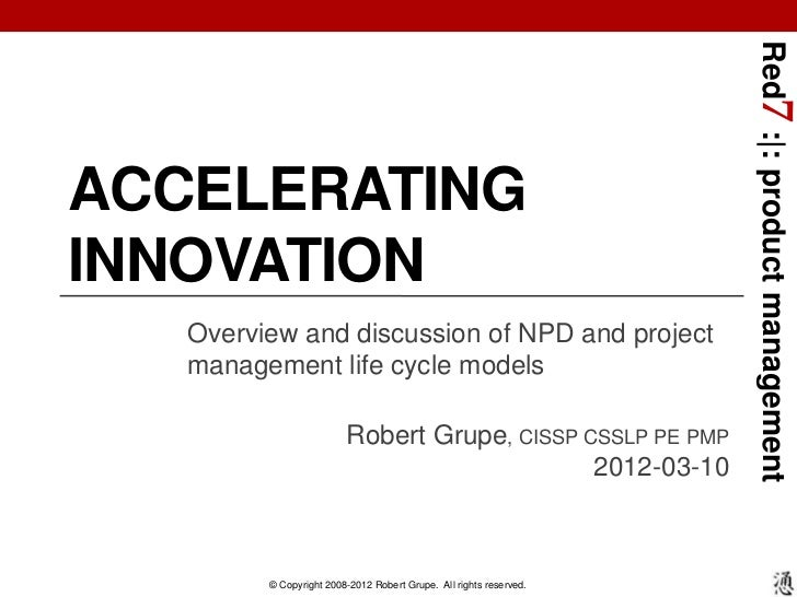 Red7 :|: product managementACCELERATINGINNOVATION   Overview and discussion of NPD and project   management life cycle mod...