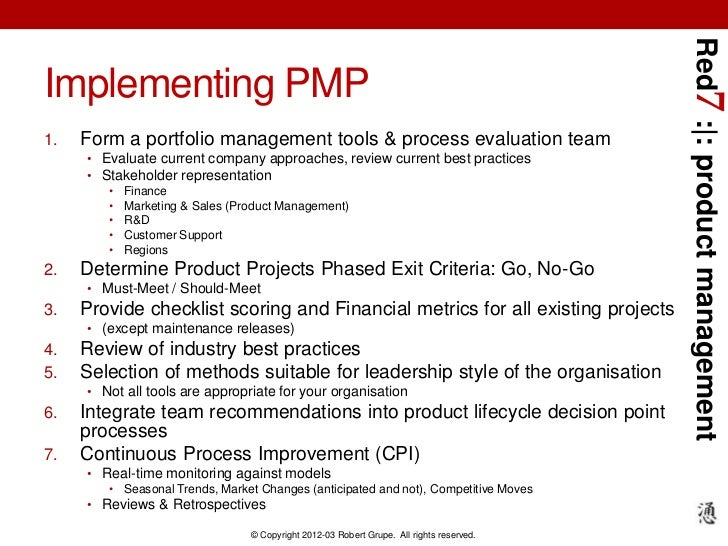 Red7 : : product managementImplementing PMP1.   Form a portfolio management tools & process evaluation team     • Evaluate...