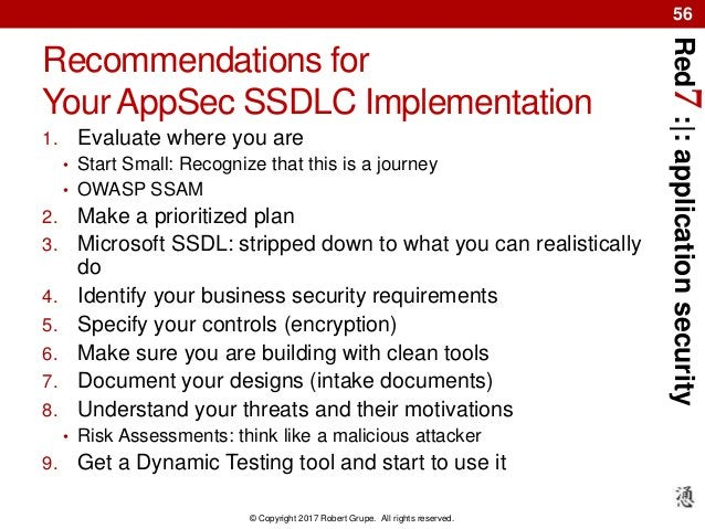 Red7:|:applicationsecurity © Copyright 2017 Robert Grupe. All rights reserved. 56 Recommendations for Your AppSec SSDLC Im...
