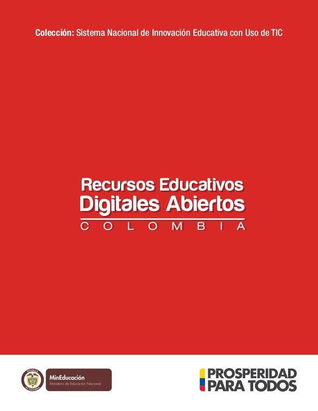 Colección: Sistema Nacional de Innovación Educativa con Uso de TIC  Recursos Educativos  Digitales Abiertos C C  L ib erta...
