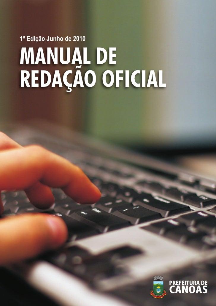 1ª Edição Junho de 2010MANUAL DEREDAÇÃO OFICIAL                          Manual de Redação Oficial do Município de Canoas ...