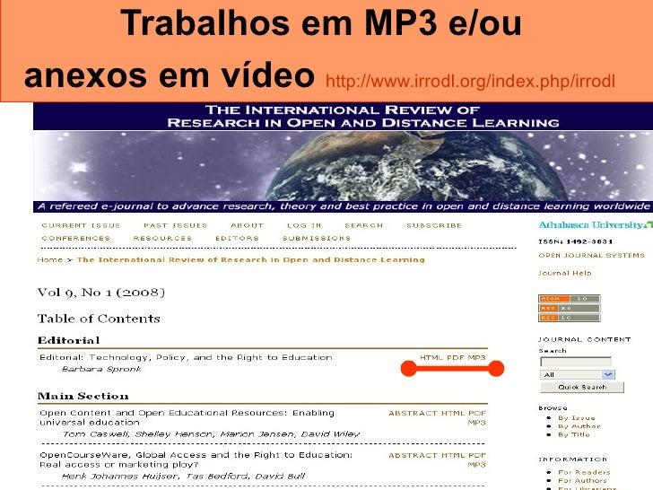 Trabalhos em MP3 e/ou  anexos em vídeo   http://www.irrodl.org/index.php/irrodl