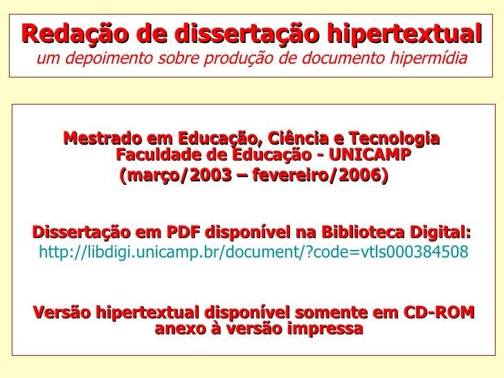 Redação de dissertação hipertextual um depoimento sobre produção de documento hipermídia <ul><li>Mestrado em Educação, Ciê...