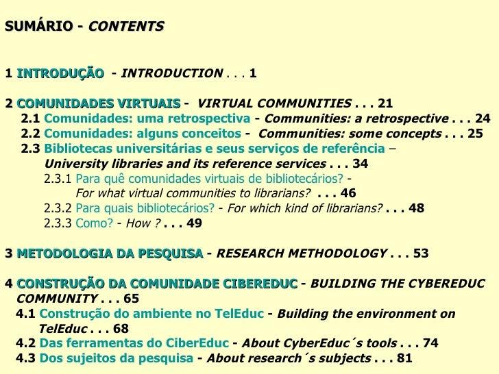 SUMÁRIO -  CONTENTS 1   INTRODUÇÃO   -  INTRODUCTION   . . .  1 2  COMUNIDADES VIRTUAIS  -  VIRTUAL COMMUNITIES   . . . 21...