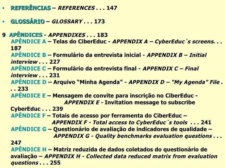 <ul><li>REFERÊNCIAS  –  REFERENCES  . . .   147 </li></ul><ul><li>GLOSSÁRIO  –  GLOSSARY  . . .   173 </li></ul><ul><li>9 ...