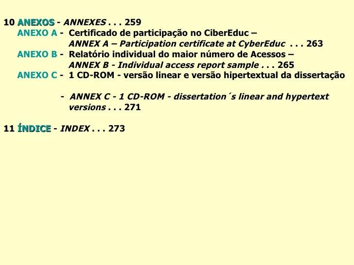 10  ANEXOS  -  ANNEXES  . . .   259 ANEXO A  -  Certificado de participação no CiberEduc –  ANNEX A – Participation certif...