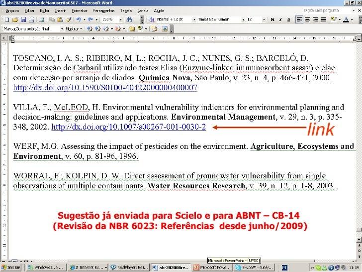 link Sugestão já enviada para Scielo e para ABNT – CB-14  (Revisão da NBR 6023: Referências  desde junho/2009)