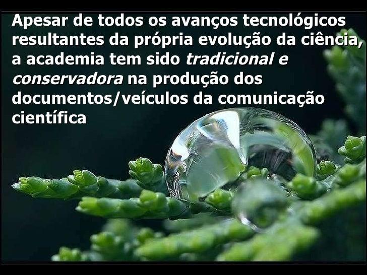 Apesar de todos os avanços tecnológicos resultantes da própria evolução da ciência, a academia tem sido  tradicional e con...