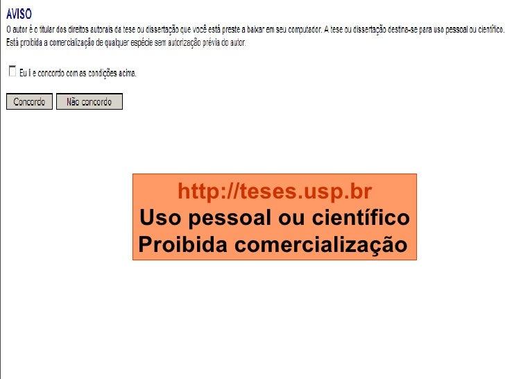 http://teses.usp.br Uso pessoal ou científico Proibida comercialização