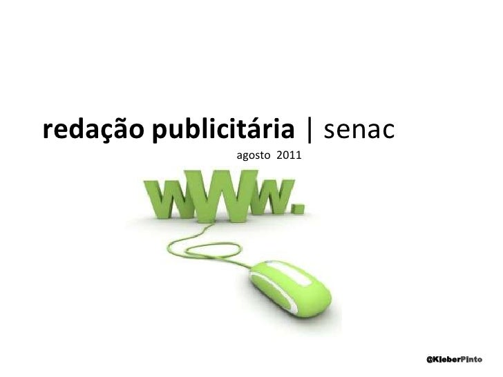 redação publicitária | senac<br />agosto  2011<br />@KleberPinto<br />