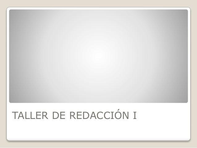 TALLER DE REDACCIÓN I