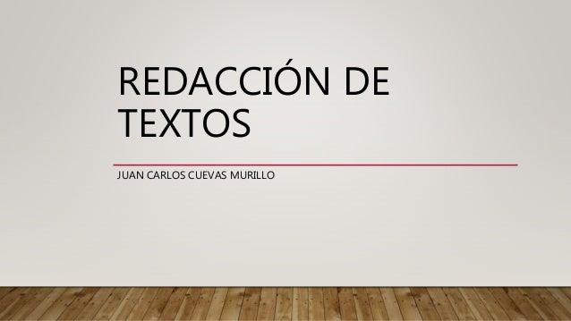 REDACCIÓN DE TEXTOS JUAN CARLOS CUEVAS MURILLO