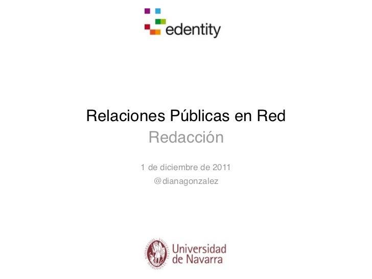 Relaciones Públicas en Red        Redacción       1 de diciembre de 2011          @dianagonzalez