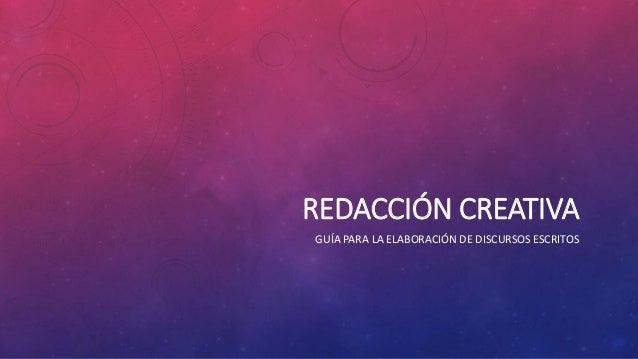 REDACCIÓN CREATIVA GUÍA PARA LA ELABORACIÓN DE DISCURSOS ESCRITOS
