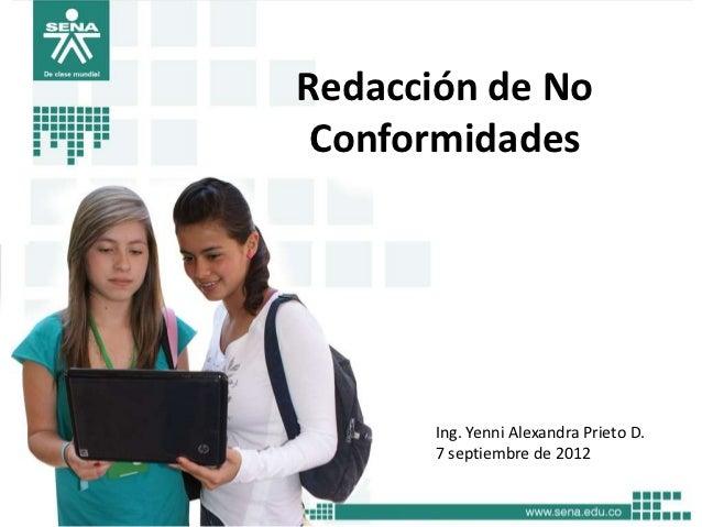 Redacción de No Conformidades       Ing. Yenni Alexandra Prieto D.       7 septiembre de 2012