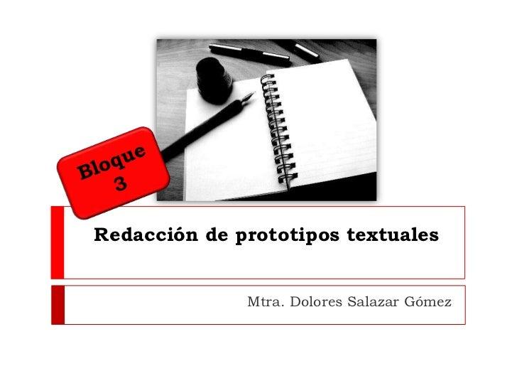 Redacción de prototipos textuales              Mtra. Dolores Salazar Gómez