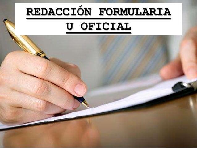 REDACCIÓN FORMULARIA U OFICIAL