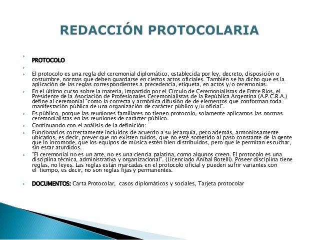 PROTOCOLO El protocolo es una regla del ceremonial diplomático, establecida por ley, decreto, disposición ocostumbre, n...
