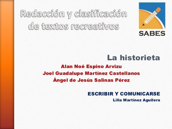 La historieta       Alan Noé Espino ArvizuJoel Guadalupe Martínez Castellanos    Ángel de Jesús Salinas Pérez             ...