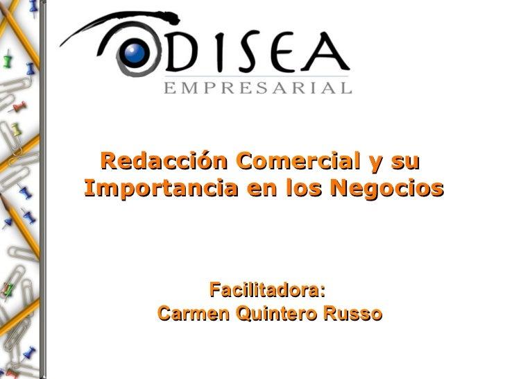 Redacción  Comercial  y su  Importancia en los Negocios Facilitadora:  Carmen Quintero Russo