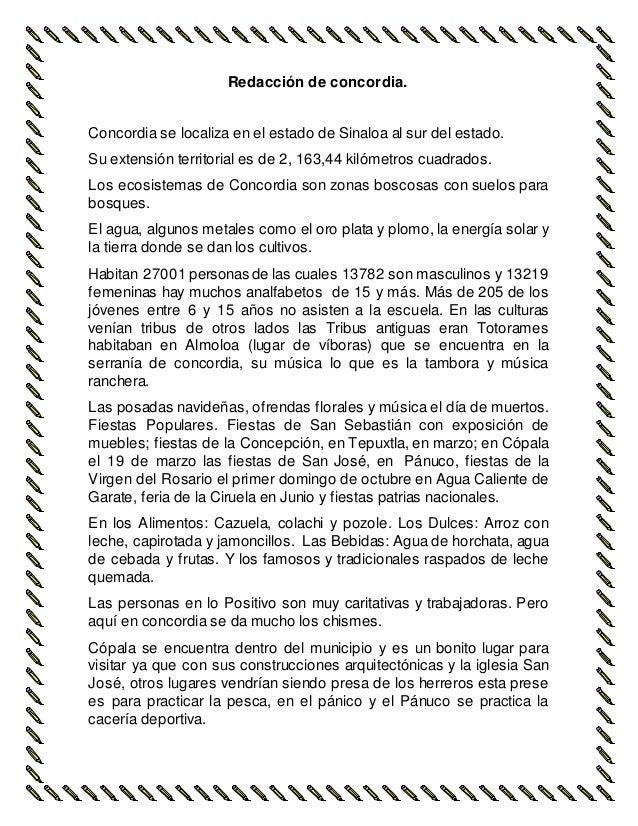 Redacción de concordia.  Concordia se localiza en el estado de Sinaloa al sur del estado.  Su extensión territorial es de ...