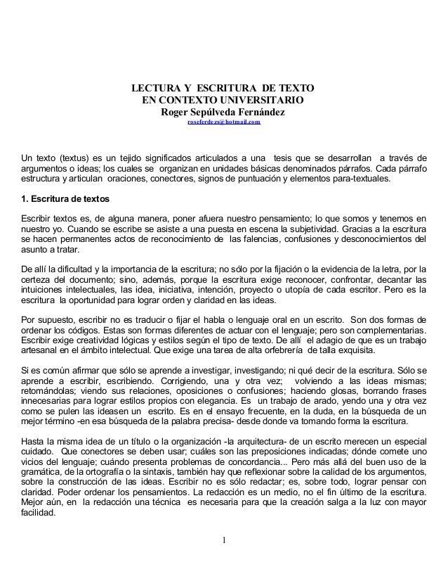LECTURA Y ESCRITURA DE TEXTO EN CONTEXTO UNIVERSITARIO Roger Sepúlveda Fernández roseferdezs@hotmail.com Un texto (textus)...