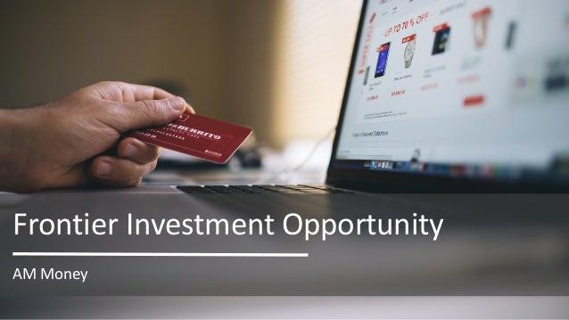 AMMoney FrontierInvestmentOpportunity