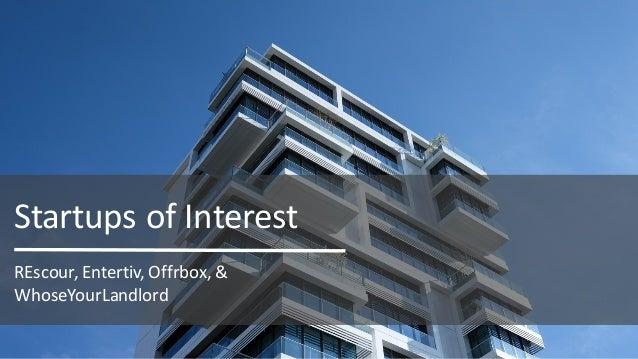 REscour,Entertiv,Offrbox,& WhoseYourLandlord StartupsofInterest