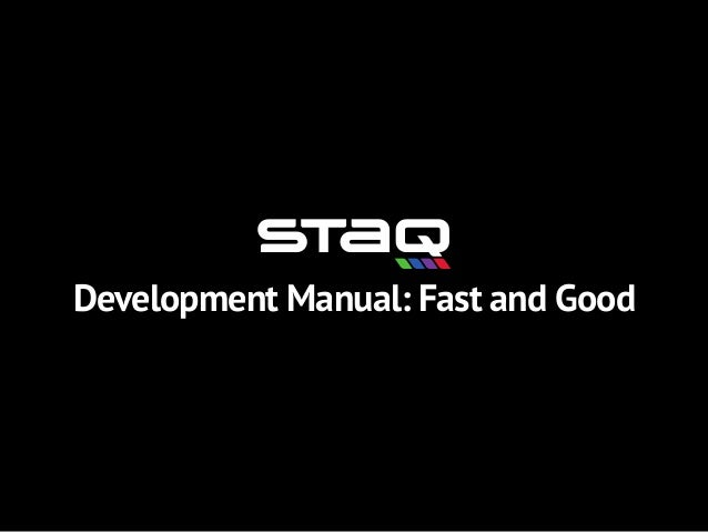 Development Manual: Fast and Good