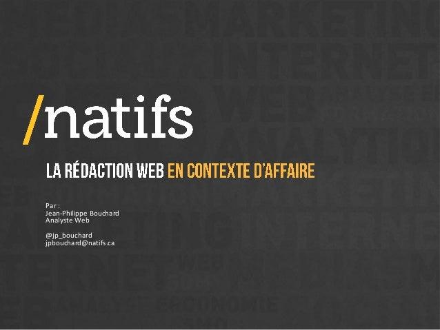 Par : Jean-Philippe Bouchard Analyste Web @jp_bouchard jpbouchard@natifs.ca