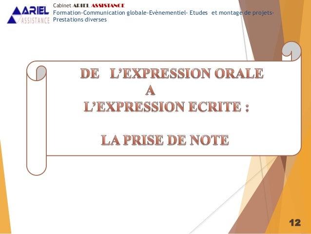 12 Cabinet ARIEL ASSISTANCE Formation-Communication globale-Evènementiel- Etudes et montage de projets- Prestations divers...