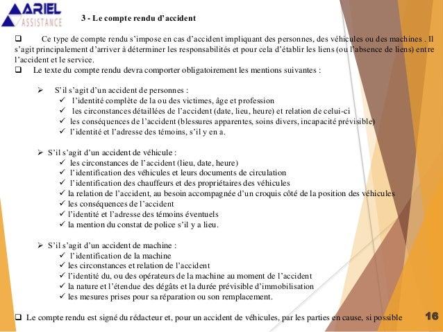 16 3 - Le compte rendu d'accident  Ce type de compte rendu s'impose en cas d'accident impliquant des personnes, des véhic...