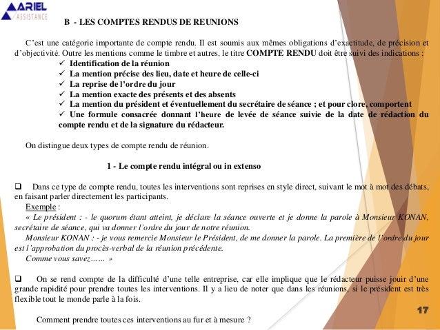 17 B - LES COMPTES RENDUS DE REUNIONS C'est une catégorie importante de compte rendu. Il est soumis aux mêmes obligations ...