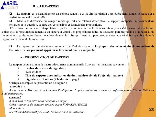 20 II - LE RAPPORT  Le rapport est essentiellement un compte rendu ; c'est-à-dire la relation d'un événement auquel le ré...