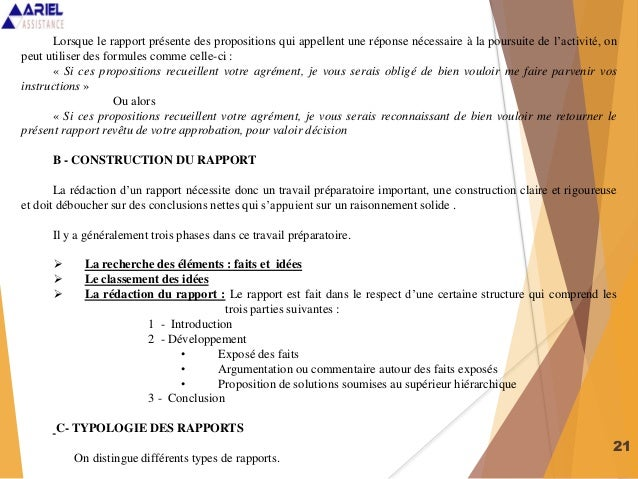 21 Lorsque le rapport présente des propositions qui appellent une réponse nécessaire à la poursuite de l'activité, on peut...