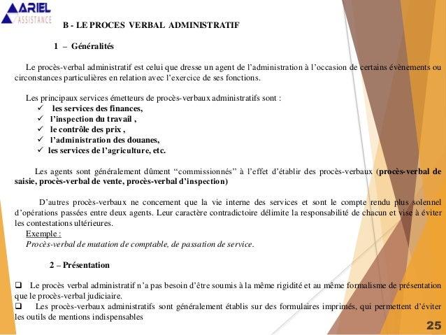 25 B - LE PROCES VERBAL ADMINISTRATIF 1 – Généralités Le procès-verbal administratif est celui que dresse un agent de l'ad...