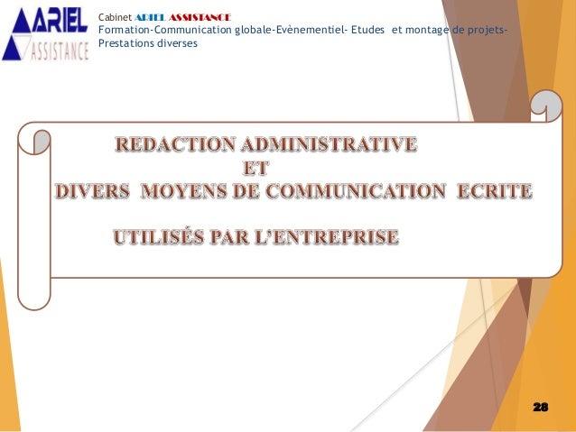 28 Cabinet ARIEL ASSISTANCE Formation-Communication globale-Evènementiel- Etudes et montage de projets- Prestations divers...