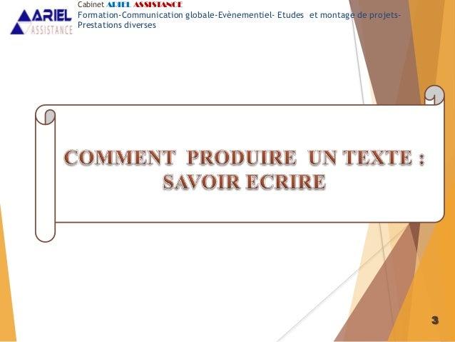 3 Cabinet ARIEL ASSISTANCE Formation-Communication globale-Evènementiel- Etudes et montage de projets- Prestations diverses