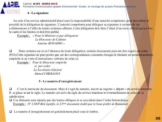 36 4 - La signature Au sein d'un service administratif placé sous la responsabilité d'une autorité compétente, peut être u...