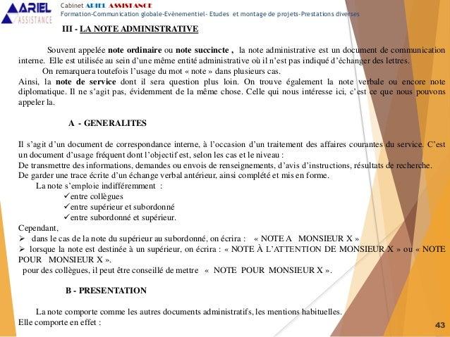 43 III - LA NOTE ADMINISTRATIVE Souvent appelée note ordinaire ou note succincte , la note administrative est un document ...