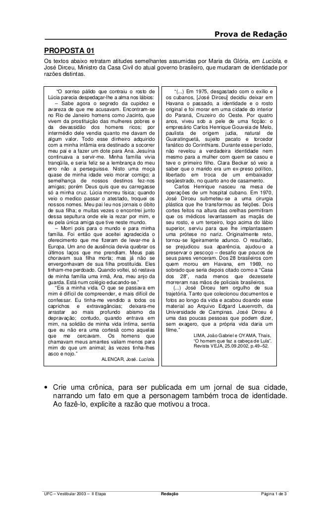 3URYD GH 5HGDomRPROPOSTA 01Os textos abaixo retratam atitudes semelhantes assumidas por Maria da Glória, em Lucíola, eJosé...