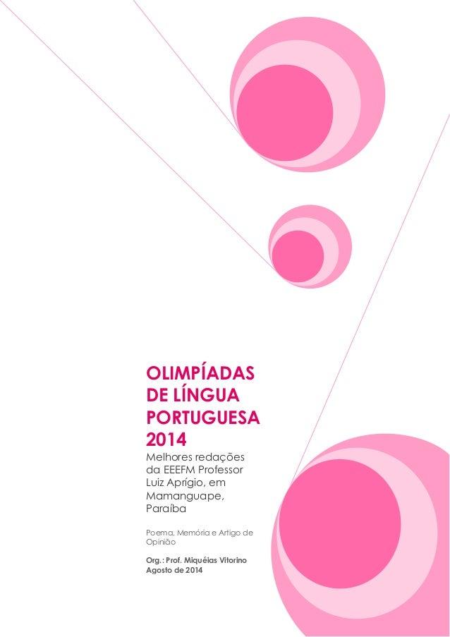 OLIMPÍADAS DE LÍNGUA PORTUGUESA 2014  Melhores redações da EEEFM Professor Luiz Aprígio, em Mamanguape, Paraíba  Poema, Me...