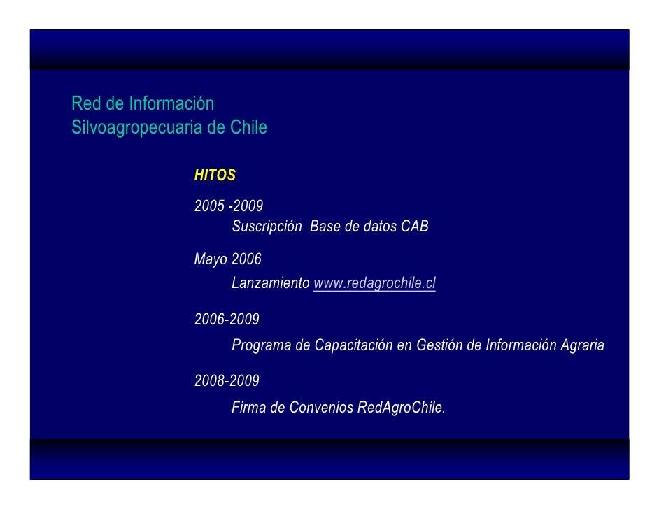 Red de Información Silvoagropecuaria de Chile                  HITOS                 2005 -2009                       Susc...