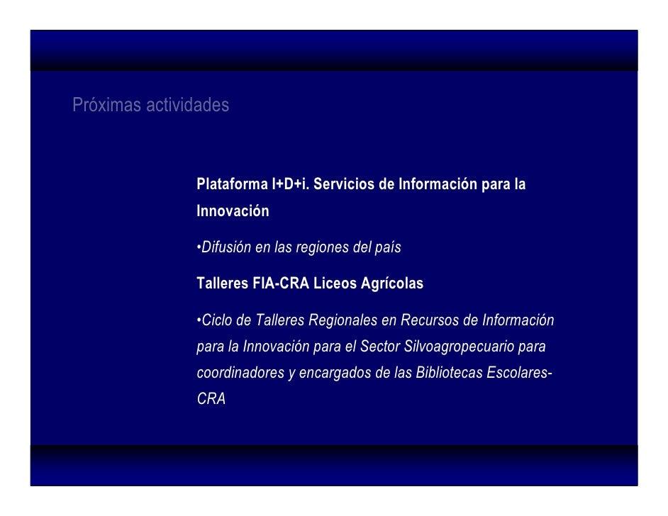 Próximas actividades                  Plataforma I+D+i. Servicios de Información para la                Innovación        ...