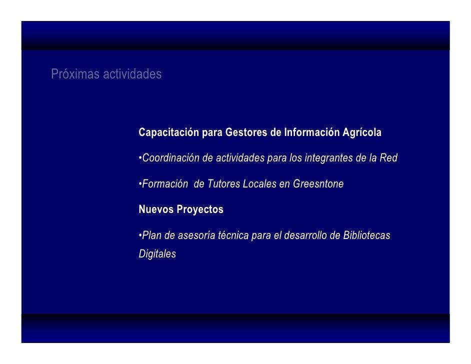 Próximas actividades                   Capacitación para Gestores de Información Agrícola                 •Coordinación de...