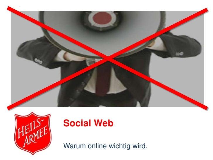 Social Web<br />Warum online wichtig wird.<br />