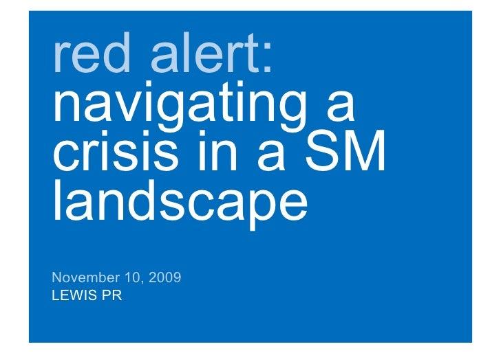 red alert: navigating a crisis in a SM landscape November 10, 2009 LEWIS PR